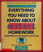 Cover of: Everything you need to know about science homework | Anne Zeman