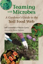Cover of: Teaming with microbes by Jeff Lowenfels