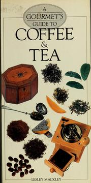 Cover of: A gourmet's guide to coffee & tea