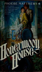 Cover of: Honeymoon House | Phoebe Matthews
