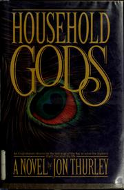 Household gods by Jon Thurley