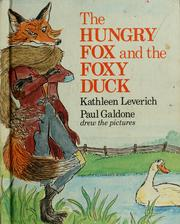 Cover of: The hungry fox and the foxy duck