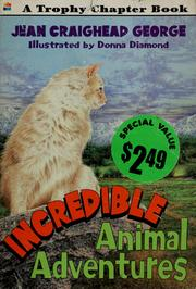 Cover of: Incredible animal adventures | Jean Craighead George