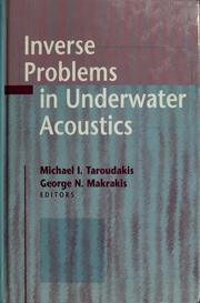 Cover of: Inverse problems in underwater acoustics | Michael I. Taroudakis