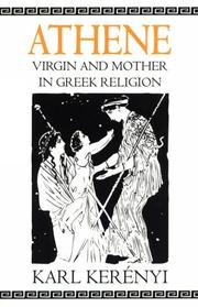 Cover of: Athene: Virgin and Mother in Greek Religion (Dunquin Series: No. 9) | Karl Kerenyi