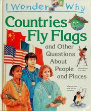 Cover of: I wonder why countries fly flags and other questions about people and places |