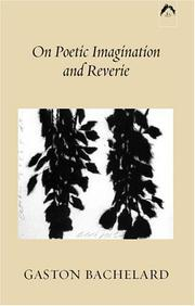 On poetic imagination and reverie by Gaston Bachelard