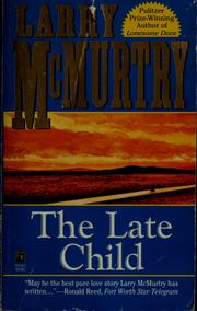 Cover of: The late child | Larry McMurtry