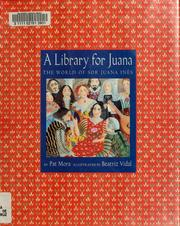 A library for Juana by Pat Mora