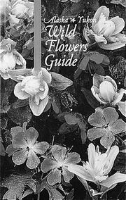 Cover of: The Alaska-Yukon wild flowers guide | Helen A. White
