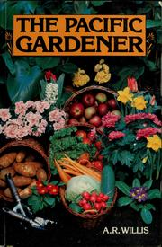 Cover of: The Pacific gardener | Arthur Robert Willis