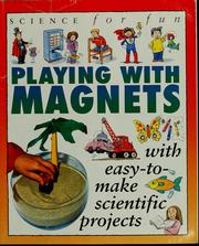 Cover of: Playing with magnets