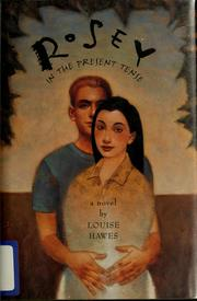 Cover of: Rosey in the present tense | Louise Hawes