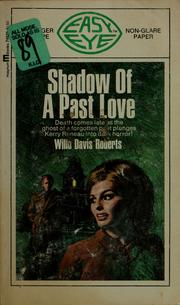 Cover of: Shadow of a past love | Willo Davis Roberts