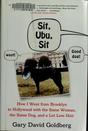 Sit, Ubu, sit by Gary David Goldberg