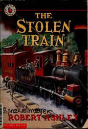 Cover of: The stolen train | Robert Paul Ashley