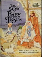 Cover of: The story of baby Jesus | Alice Joyce Davidson