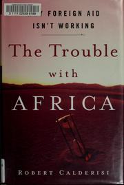 Cover of: The trouble with Africa | Robert Calderisi