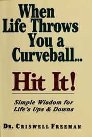 Cover of: When life throws you a curveball, hit it by Criswell Freeman