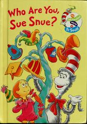 Cover of: Who are you, Sue Snue? | Tish Rabe