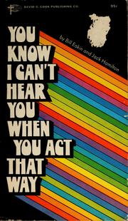 Cover of: You know I can't hear you when you act that way