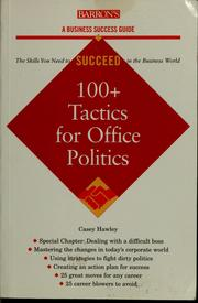 Cover of: 100+ tactics for office politics