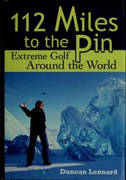 Cover of: 112 miles to the pin