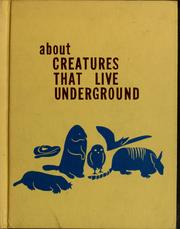 About creatures that live underground by Melvin John Uhl