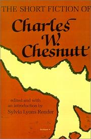 Cover of: The short fiction of Charles W. Chesnutt