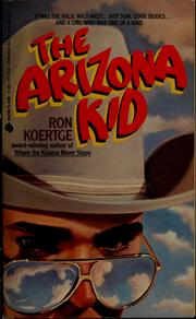 The Arizona kid by Ronald Koertge