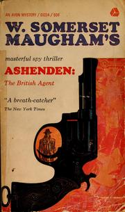 Ashenden, or by W. Somerset Maugham