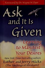 Cover of: Ask and it is given | Abraham (Spirit)