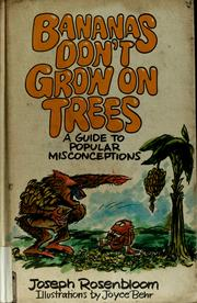 Cover of: Bananas Don't Grow on Trees: a guide to popular misconceptions