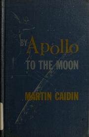 Cover of: By Apollo to the moon