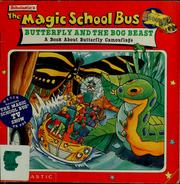 The Magic School Bus Butterfly And The Bog Beast A Book About