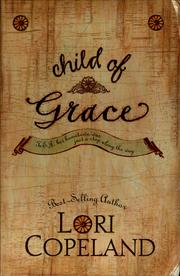 Cover of: Child of grace | Lori Copeland