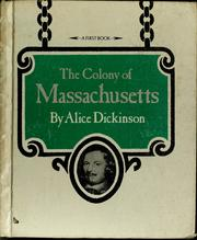 Cover of: The Colony of Massachusetts | Alice Dickinson