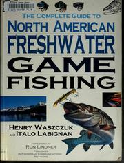 Cover of: The complete guide to North American freshwater game fishing