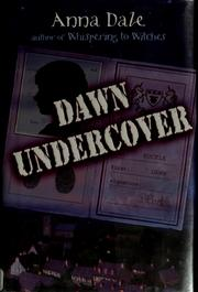 Cover of: Dawn undercover | Anna Dale