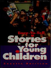 Cover of: Easy-to-tell stories for young children | Annette Harrison