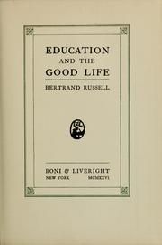 Cover of: Education and the good life | Bertrand Russell