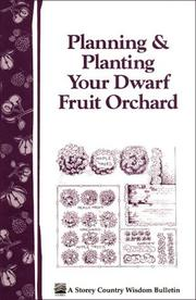 Cover of: Planning & Planting Your Dwarf Fruit Orchard | Editors of Garden Way Publishing