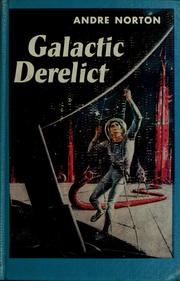 Cover of: Galactic derelict | Andre Norton