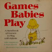 Games babies play by Julie Hagstrom
