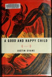 Cover of: A good and happy child | Justin Evans