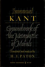 Cover of: Groundwork of the metaphysic of morals | Immanuel Kant