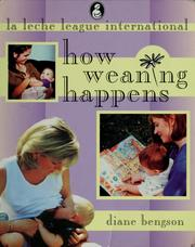 Cover of: How weaning happens | Diane Bengson