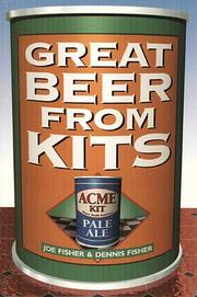 Cover of: Great beer from kits | Fisher, Joe
