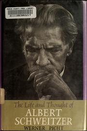 Cover of: The life and thought of Albert Schweitzer