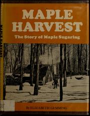 Cover of: Maple Harvest: The Story of Maple Sugaring